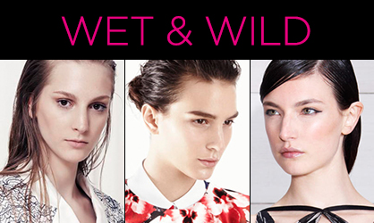 Resort 2014 Beauty Wet & Wild Hair