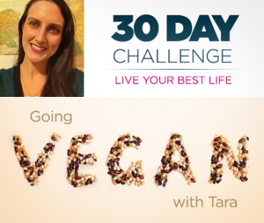 30-Day Challenge: Going Vegan With Tara
