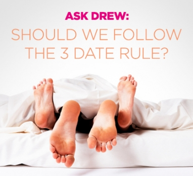 Ask Drew: Should We Follow the 3 Date Rule?