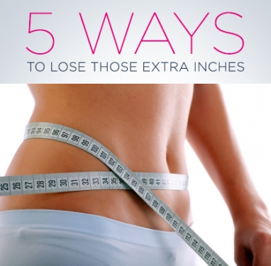 5 New Ways to Lose Those Extra Inches