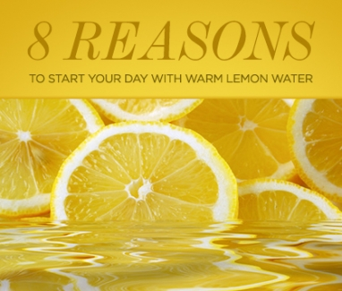 8 Reasons to Start Your Day With Warm Lemon Water
