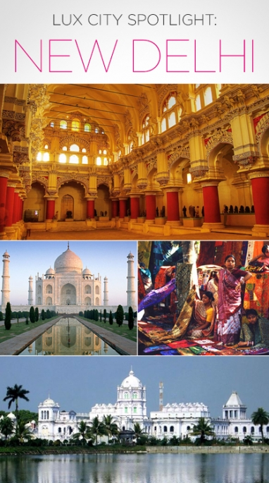 LUX City Spotlight: New Delhi