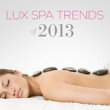 LUX Beauty: 2013 Spa Trends