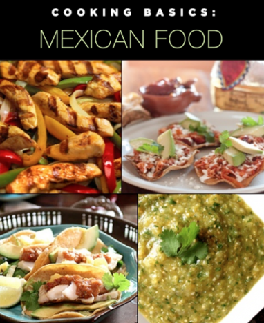 Cooking Basics: Inside a Mexican Kitchen