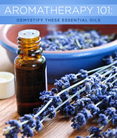 Aromatherapy 101: Demystify These Essential Oils