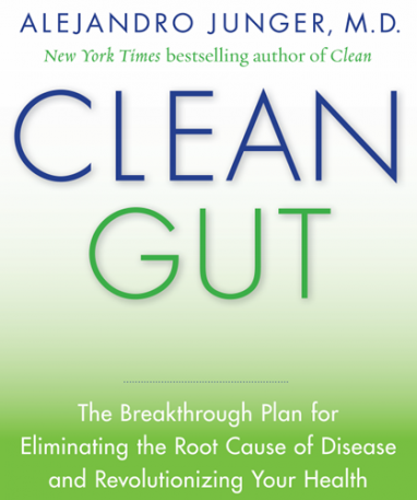 "Dr. Junger Explains How to Lose Weight and Increase Energy with a ""Clean Gut"""