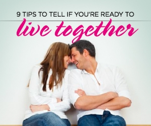 9 Tips to Tell if You're Ready to Live Together