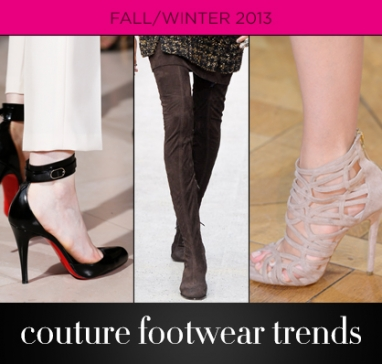 Fall/Winter 2013: 3 Couture Footwear Trends
