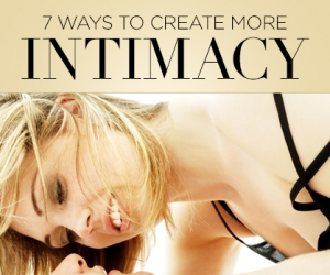 Let's Talk About Sex: 7 Ways to Create More Intimacy