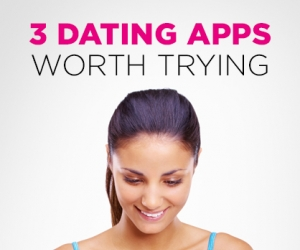 3 Dating Apps Worth Trying
