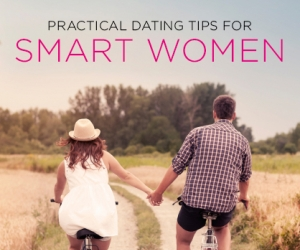 14 Practical Dating Tips for Smart Women