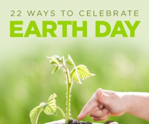 22 Creative Ways to Celebrate Earth Day