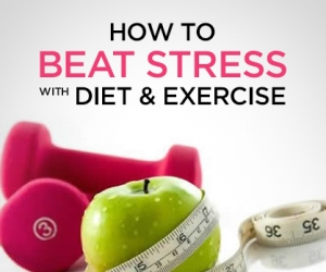 Diet and Exercise Your Way to No Stress