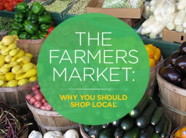 The Farmers Market: 5 Reasons You Should Shop Local