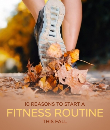10 Reasons Why Fall is the Best Time to Start a New Fitness Routine