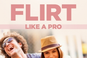 Master the Subtle Skill of Flirting