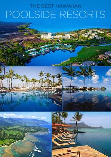 LUX Travel: Top 5 Hawaiian Poolside Resorts