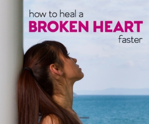 How to Mend Your Broken Heart Quickly