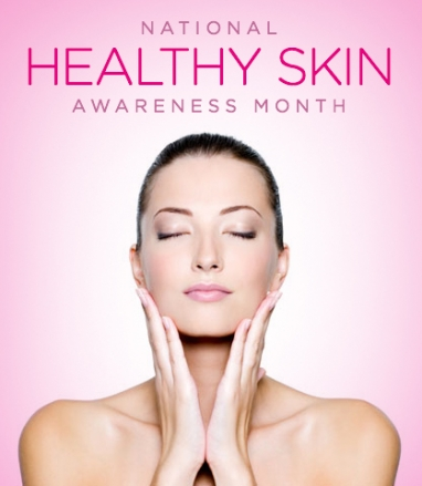 Celebrate National Healthy Skin Awareness Month