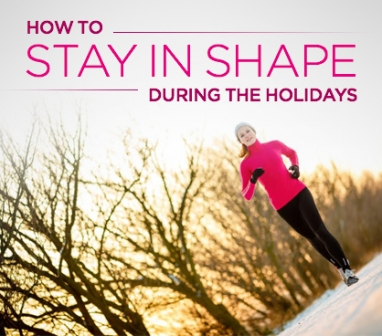 Keep Up Your Fitness This Holiday Season
