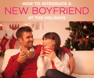 Tips on Introducing Your New Guy During the Holidays