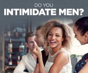 How to Stop Intimidating the Men You Meet