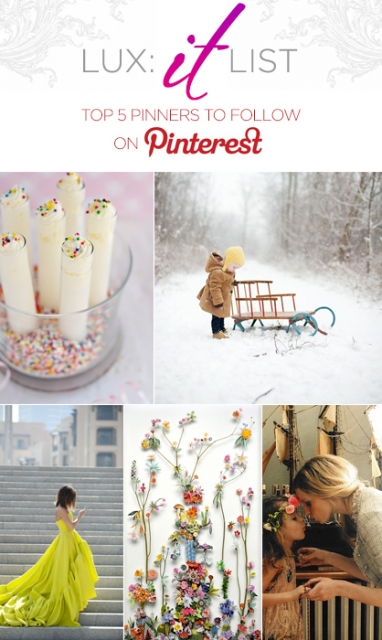 "LUX ""It"" List: Top 5 Pinners to Follow on Pinterest"