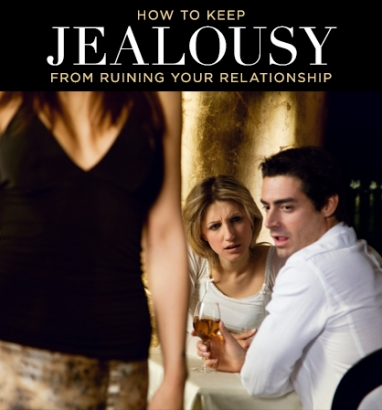 How to Keep Jealousy From Ruining Your Relationship