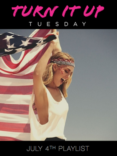 Turn it Up Tuesday: Fourth of July Playlist