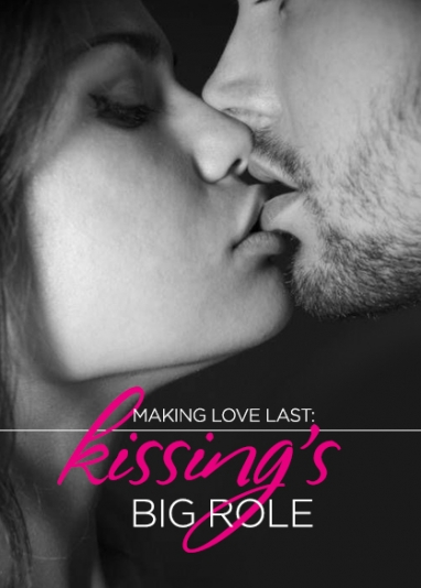 Kissing's Big Role in Making Love Last