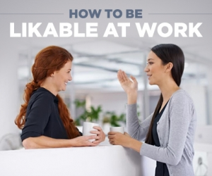 Here's How to Be Likeable at Work