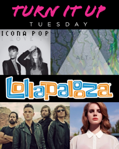Turn it Up Tuesday: Lollapalooza Edition