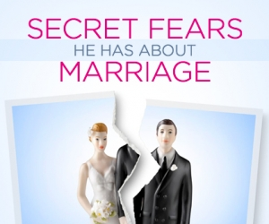 What Men Fear About Marriage
