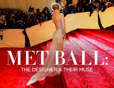 Met Ball Fashion Retrospective: The Designer & Their Muse