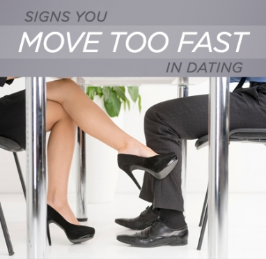 Top Signs You Move Too Fast in Dating