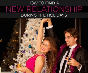 Tips on Finding a New Boyfriend This Holiday Season