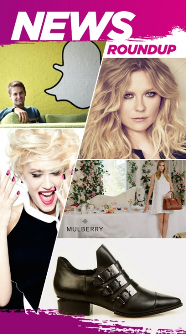 The Week In Review: Mulberry's S/S14 Campaign, Crisis At Snapchat & Kirsten Dunst