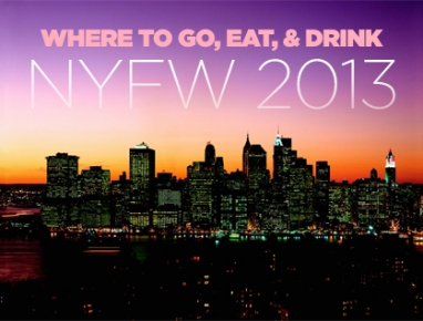 Where to Go, Eat & Drink During NYFW 2013