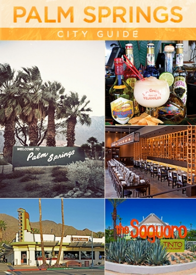 Palm Springs City Guide: Where to Eat, Stay and Shop
