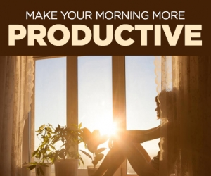 Tips on How to Be Your Most Productive Every Morning