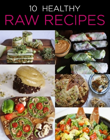 Wellness Wednesday: 10 Healthy Raw Recipes