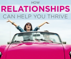 Romantic Relationships Will Help You Thrive