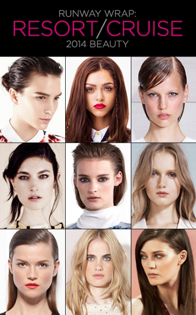 Runway Wrap: Cruise/Resort 2014 Beauty