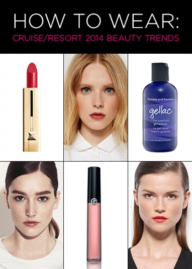 How to Wear: Cruise/Resort 2014 Beauty Trends