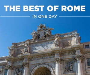 Italy: How to Spend an Unforgettable Day in Rome