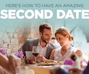 14 Tips on How to Have an Amazing Second Date