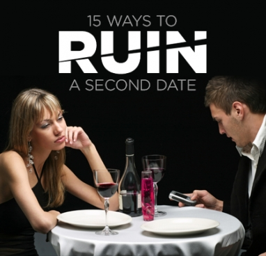 15 Surefire Ways to Destroy a Second Date