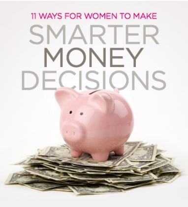 11 Ways for Women to Make Smarter Money Decisions