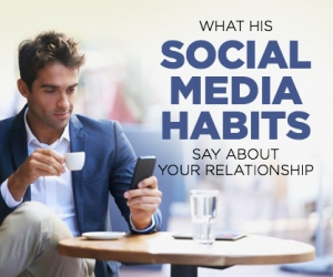 Social Media and Relationships: What His Habits Mean