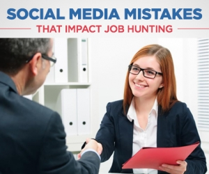 Avoid These Social Media Mistakes When Job Hunting
